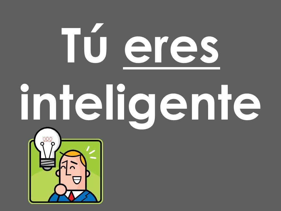 Ella ____ inteligente