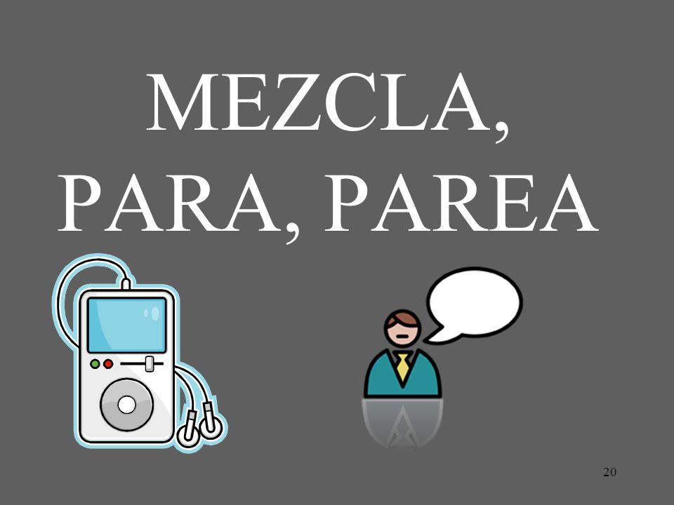 20 MEZCLA, PARA, PAREA