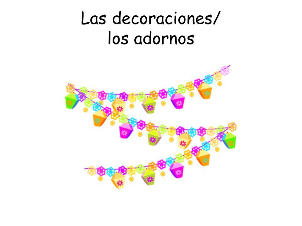 Las decoraciones/ los adornos