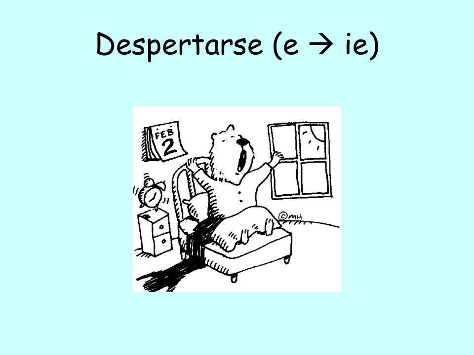 Despertarse (e ie)