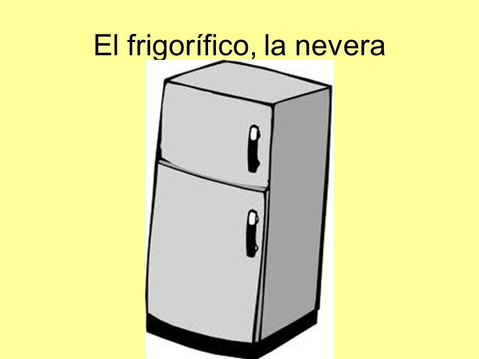 El frigorífico, la nevera
