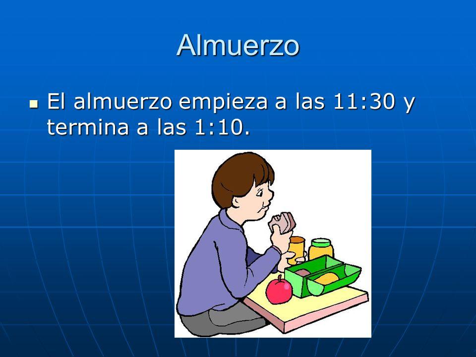 Almuerzo El almuerzo empieza a las 11:30 y termina a las 1:10. El almuerzo empieza a las 11:30 y termina a las 1:10.