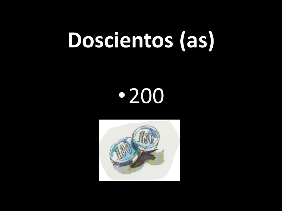 Doscientos (as) 200