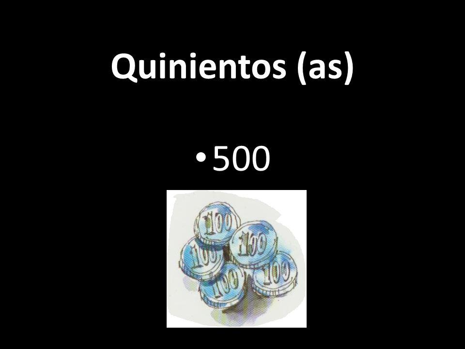 Quinientos (as) 500