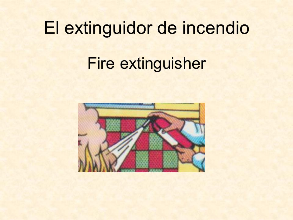 El extinguidor de incendio Fire extinguisher