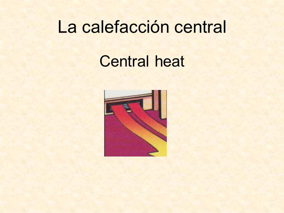 La calefacción central Central heat