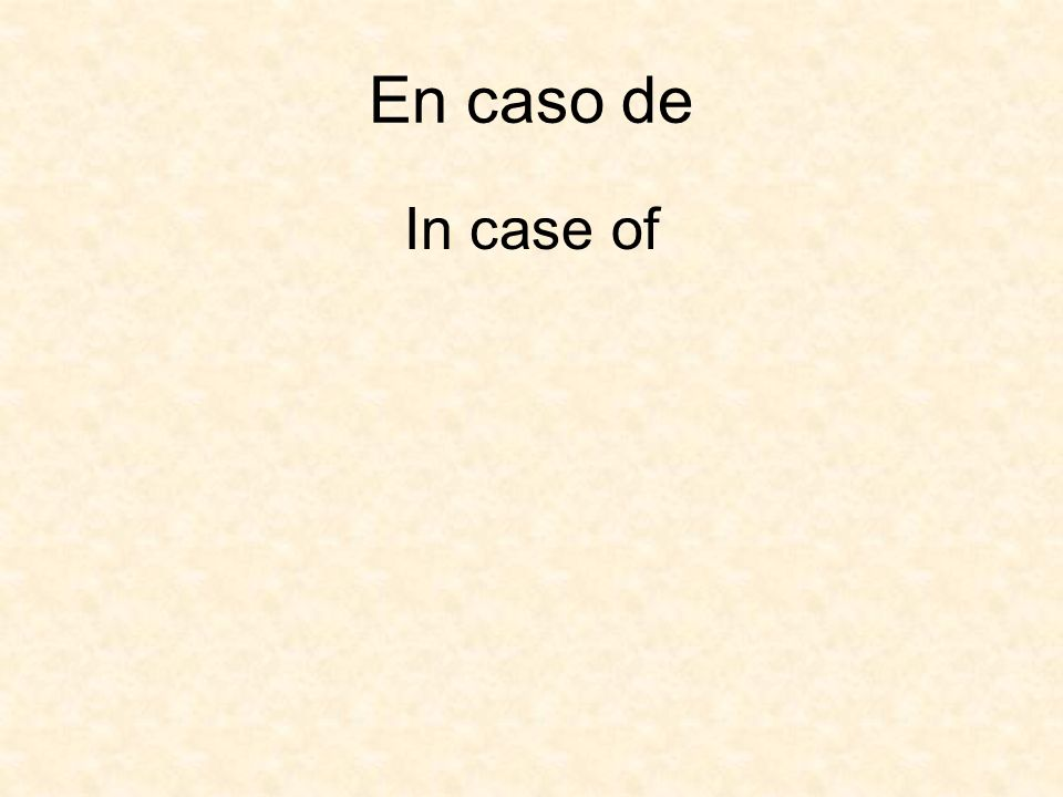 En caso de In case of