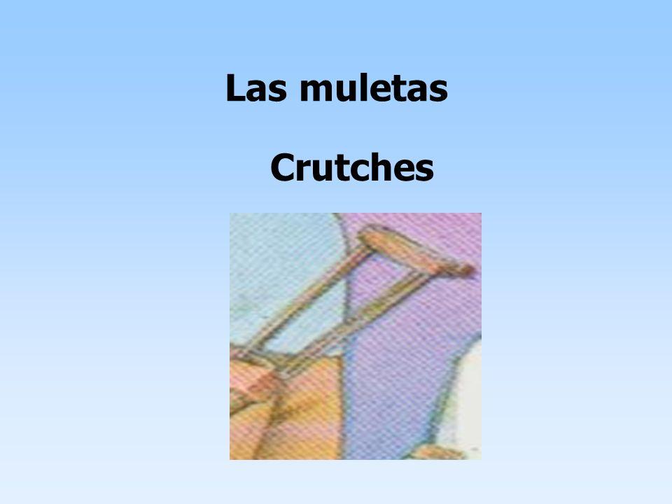 Las muletas Crutches