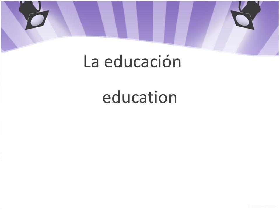 La educación education