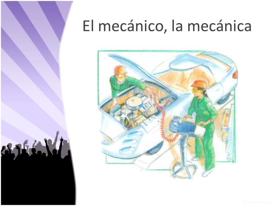 El mecánico, la mecánica