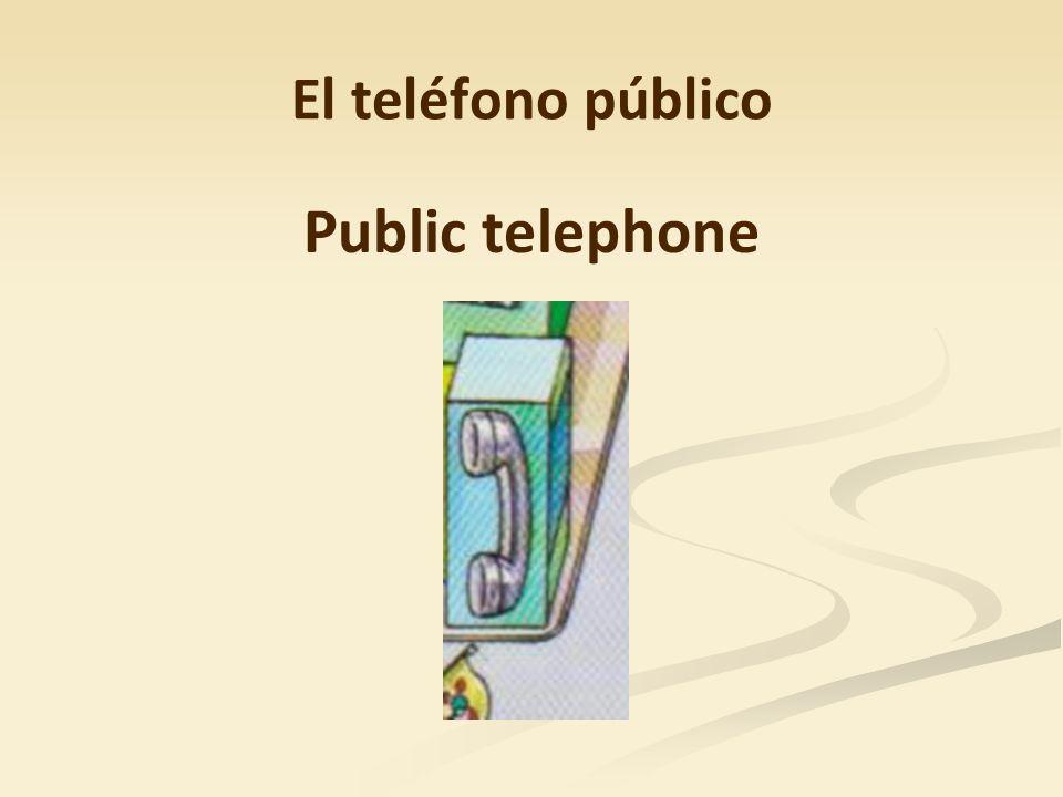 El teléfono público Public telephone