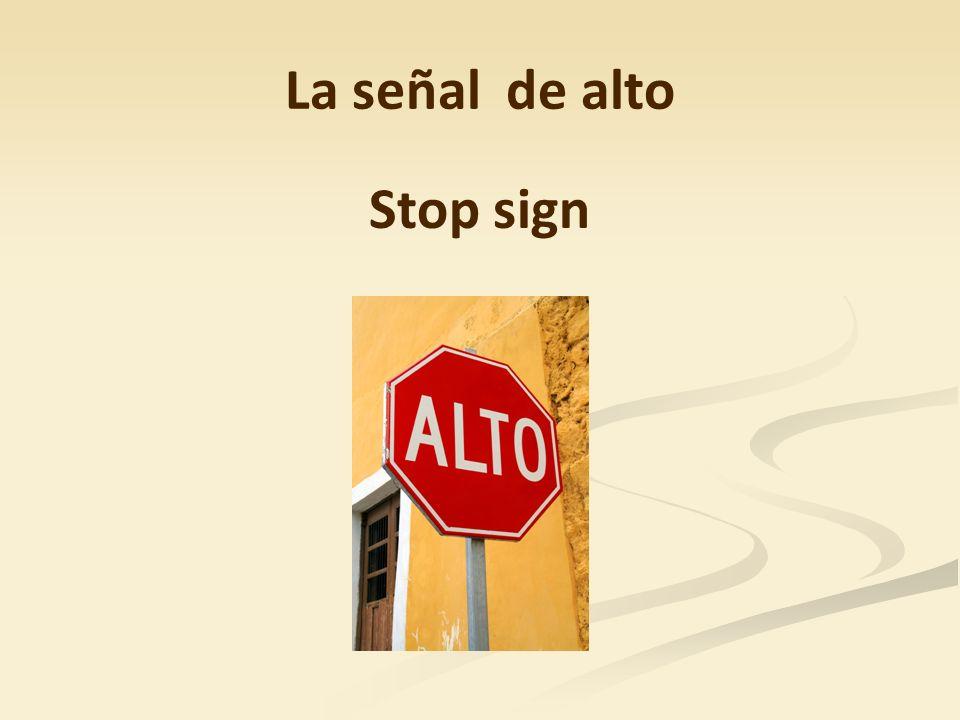 La señal de alto Stop sign