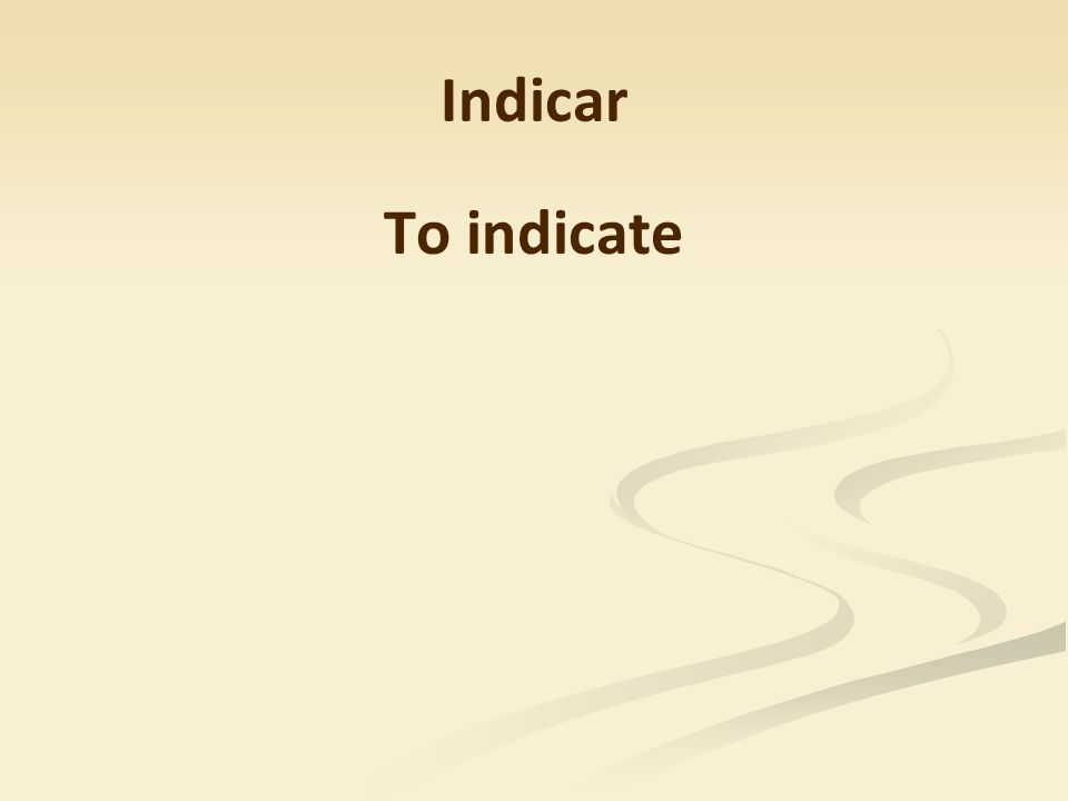 Indicar To indicate