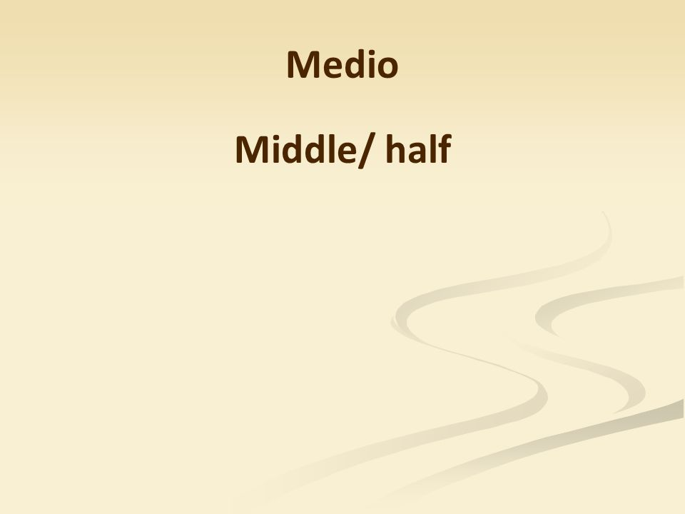 Medio Middle/ half