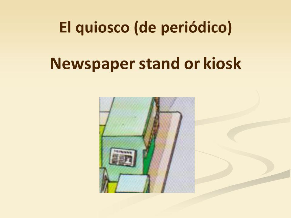 El quiosco (de periódico) Newspaper stand or kiosk