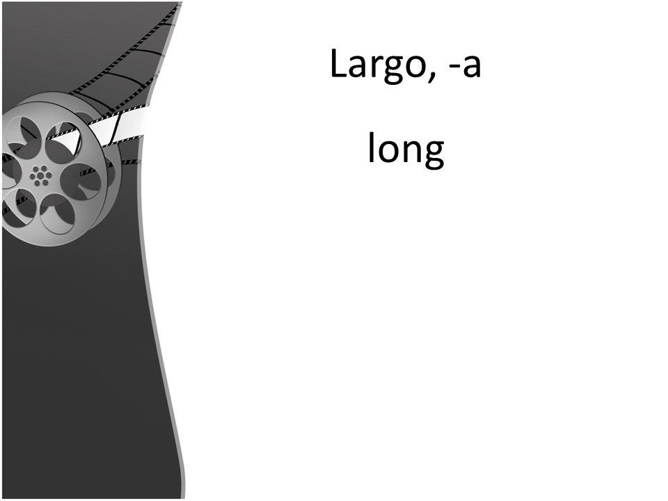 Largo, -a long