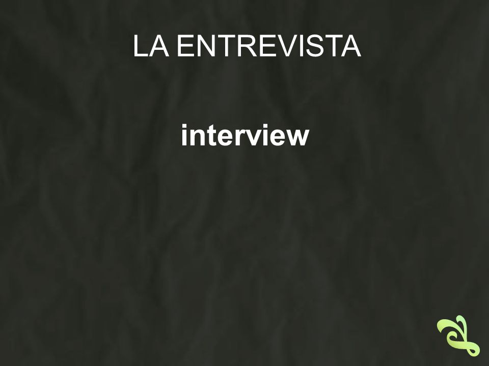 LA ENTREVISTA interview