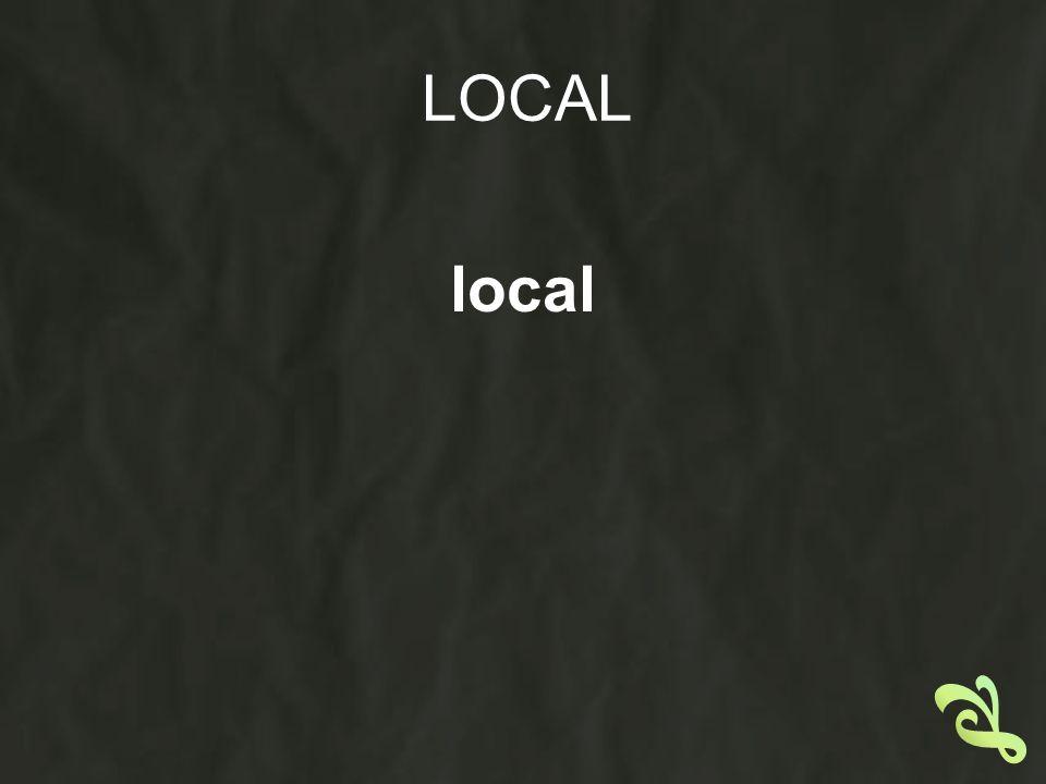 LOCAL local