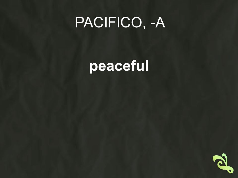 PACIFICO, -A peaceful