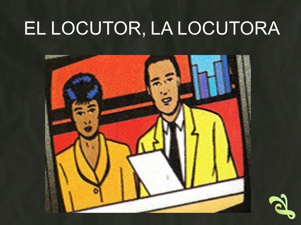 EL LOCUTOR, LA LOCUTORA