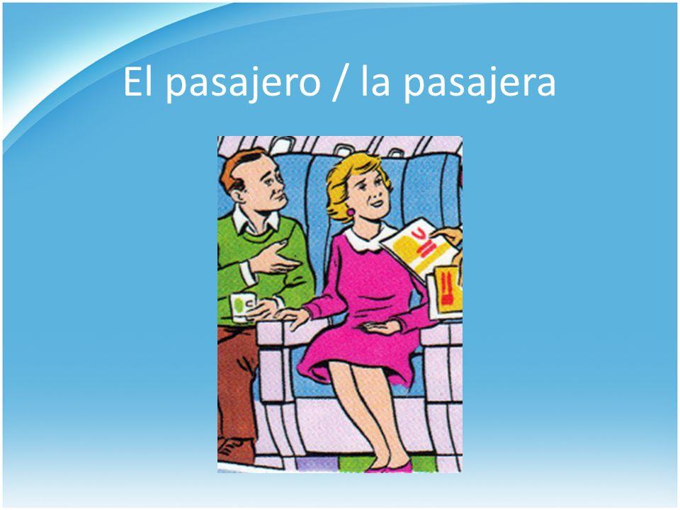 El pasajero / la pasajera
