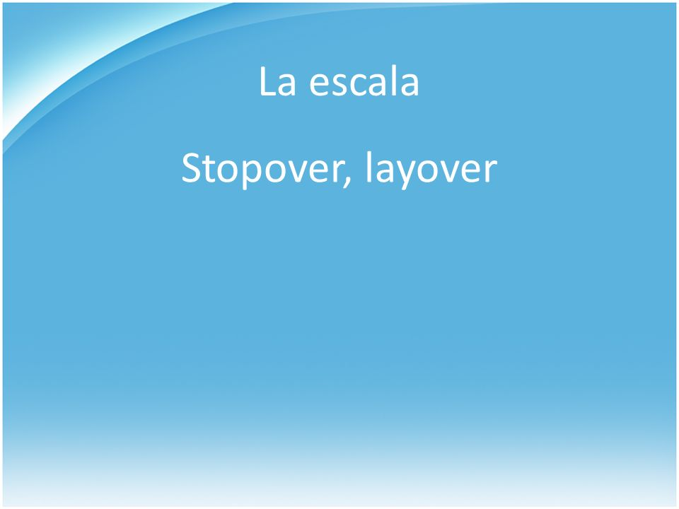 La escala Stopover, layover