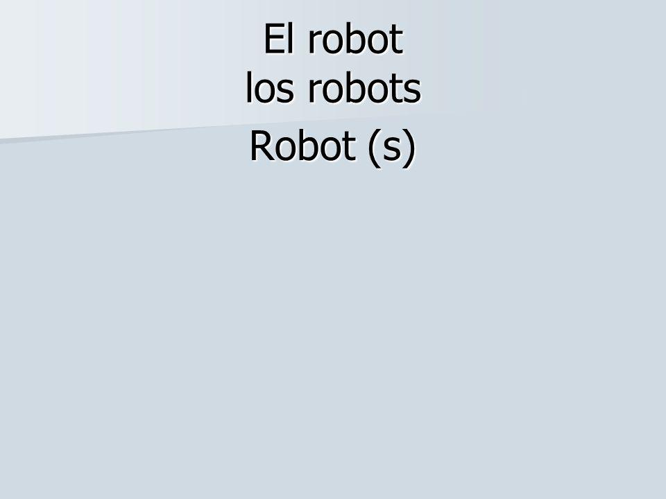 El robot los robots Robot (s)