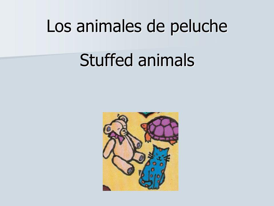 Los animales de peluche Stuffed animals