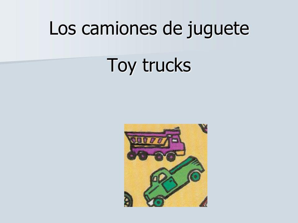 Los camiones de juguete Toy trucks