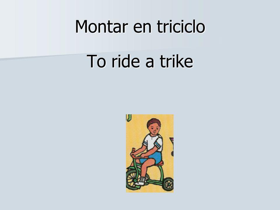 Montar en triciclo To ride a trike