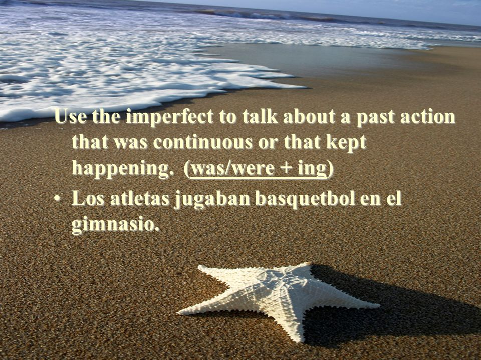 Review Use the imperfect: 1.Describe 2.Used to/ would (habitual action) 3.Was/were + ing (Continuous action/ kept going)
