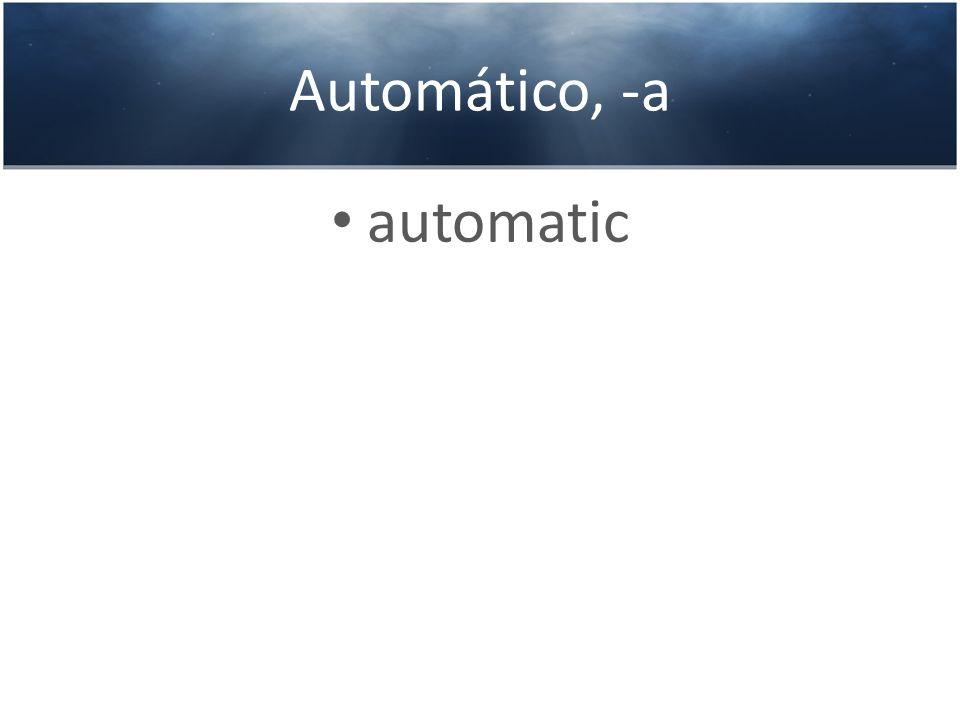 Automático, -a automatic
