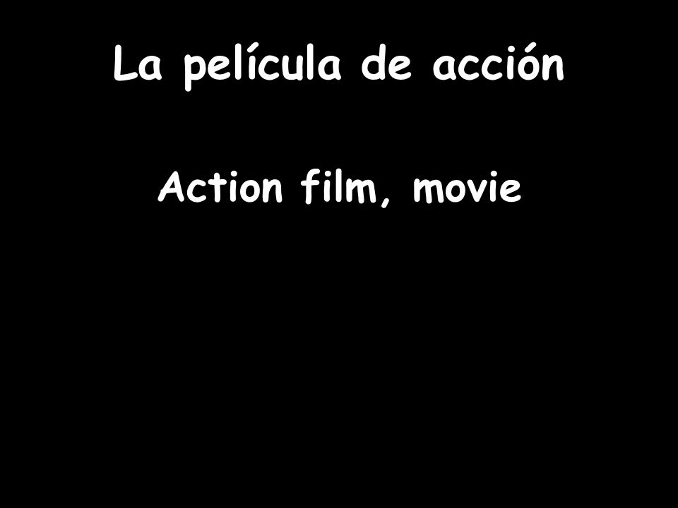 La película de acción Action film, movie