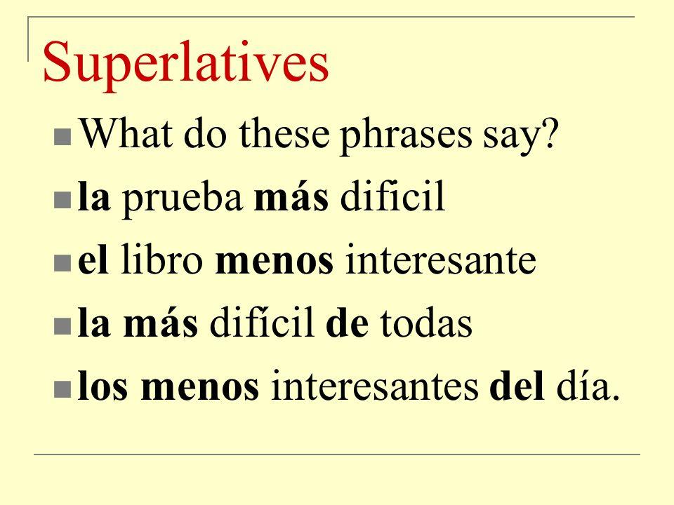 Superlatives Paco es el mayor estudiante de la clase. Luisa es el menor estudiante de la clase.