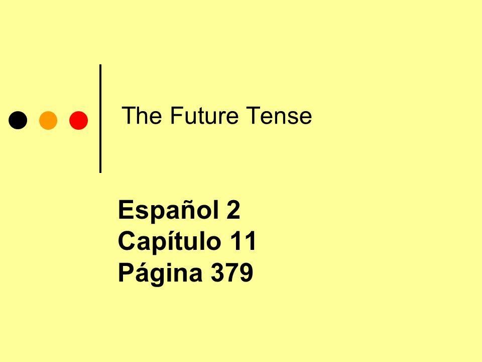 The Future Tense Español 2 Capítulo 11 Página 379