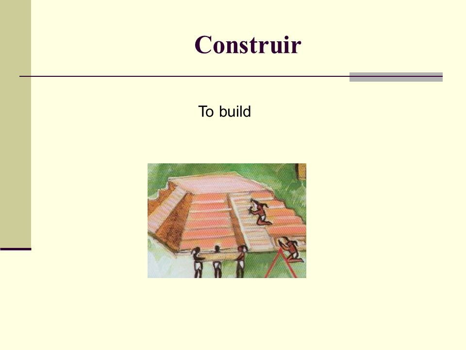 Construir To build