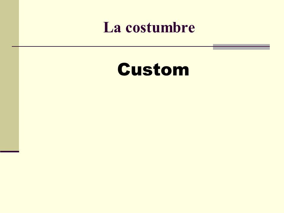 La costumbre Custom