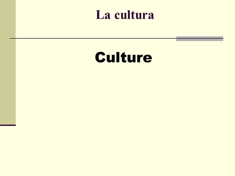 La cultura Culture