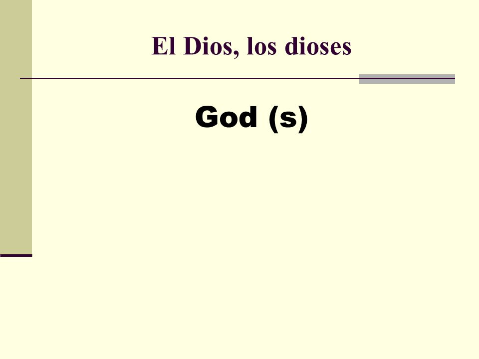 El Dios, los dioses God (s)