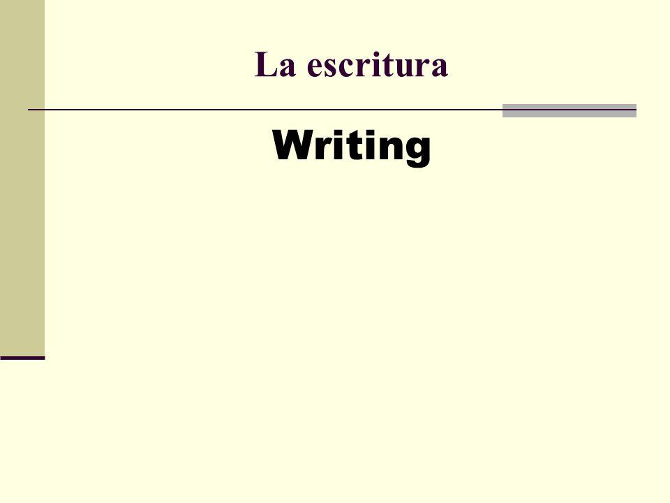La escritura Writing