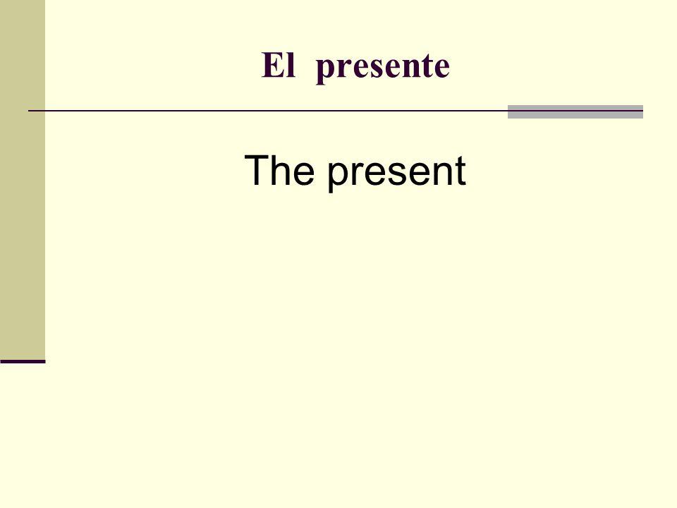 El presente The present