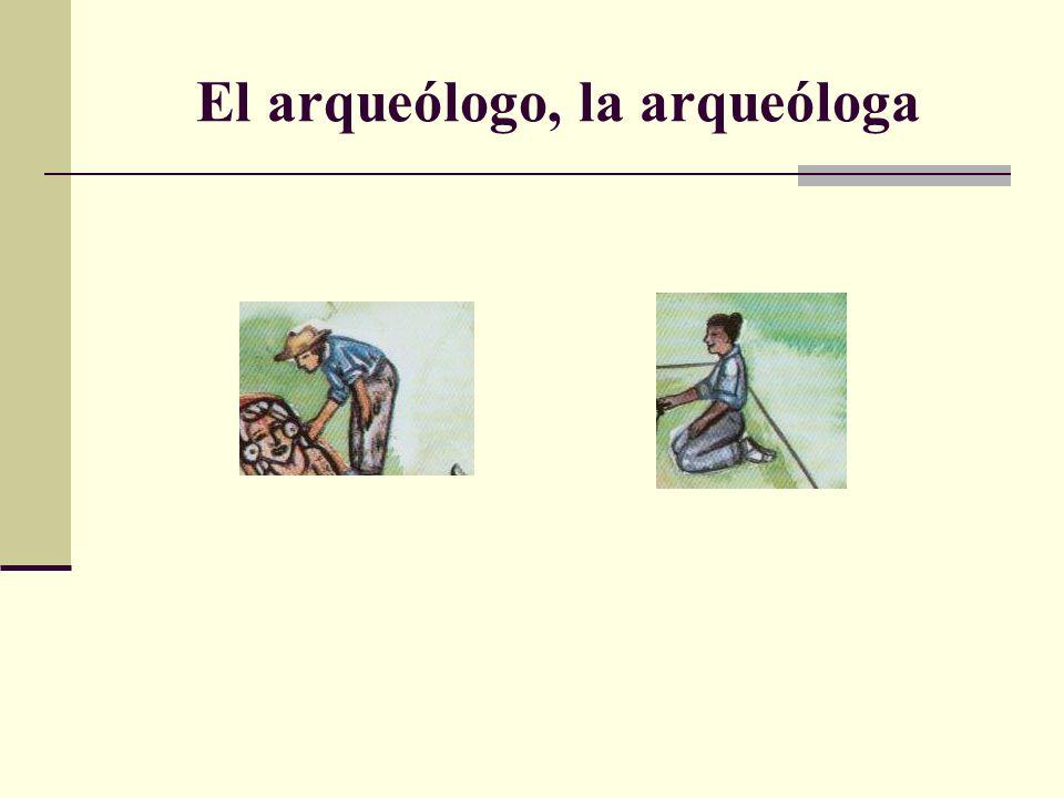 El arqueólogo, la arqueóloga