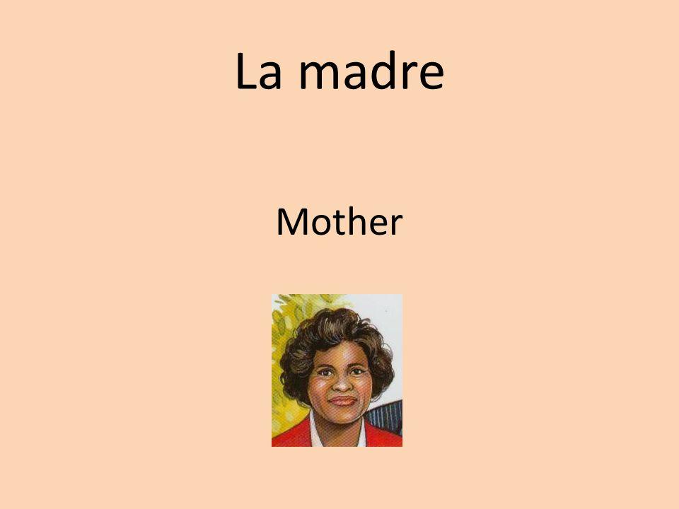 La madre Mother