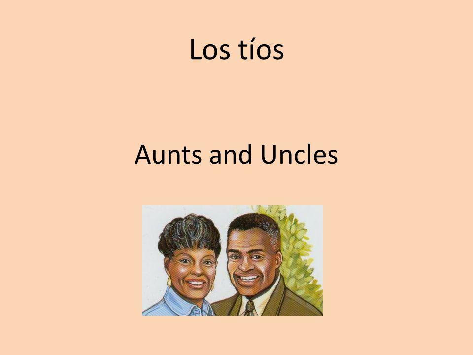 Los tíos Aunts and Uncles