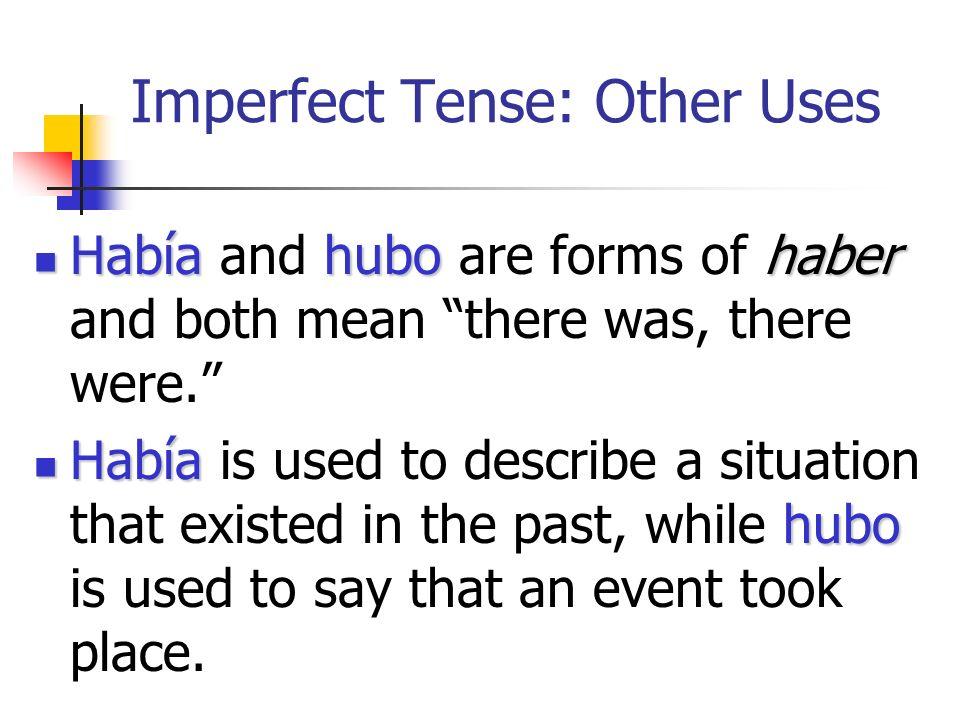 Imperfect Tense: Emotional, Mental & Physical States Estar (triste, contento, cansado) Estar (triste, contento, cansado) Parecer (cansado, mal) Parece
