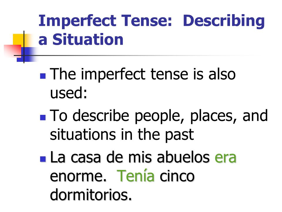 The Imperfect Tense: Describing a Situation Paso A Paso 3 Cap ítulo 2 Páginas 77 y 79