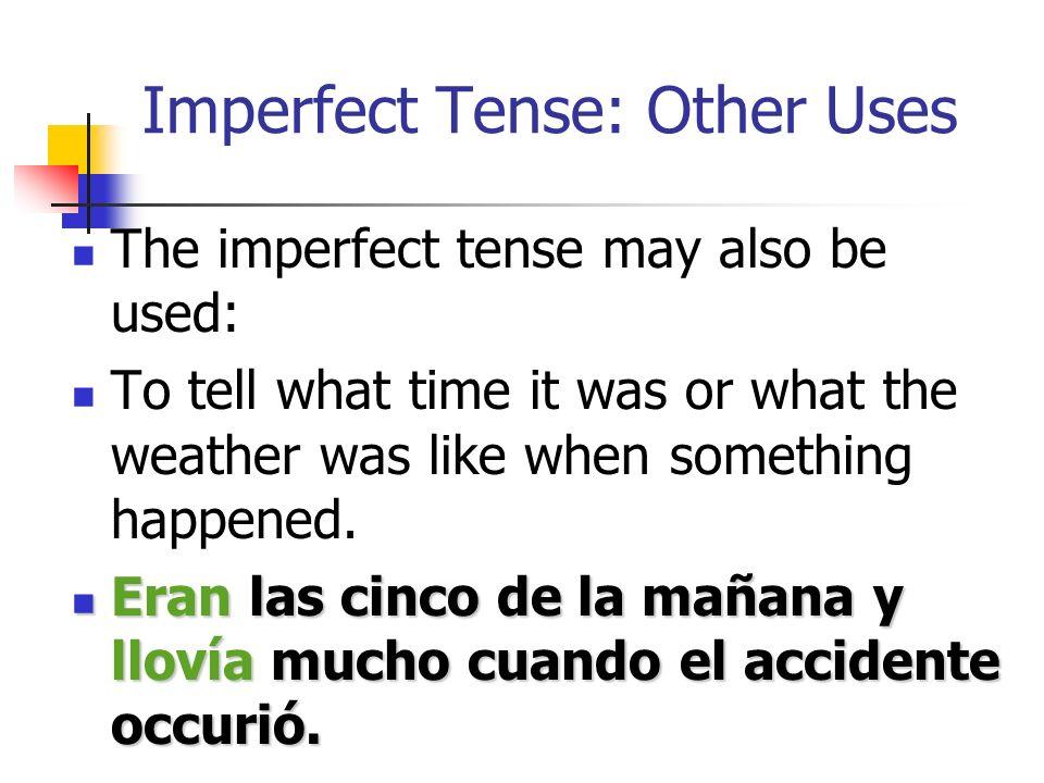 Imperfect Tense: Describing a Situation Todos mis parientes bailaban cuando llegamos. Todos mis parientes bailaban cuando llegamos. All my relatives w