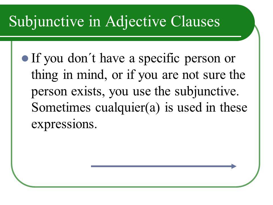 Subjunctive in Adjective Clauses El restaurante busca un cocinero que sepa preparar paella.
