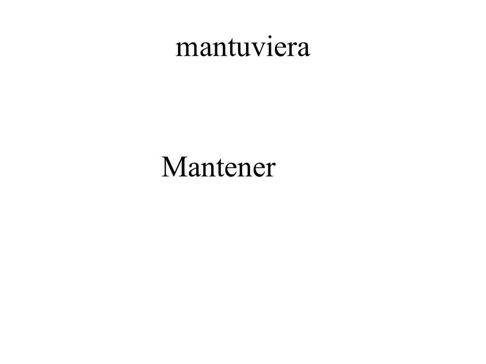 mantuviera Mantener