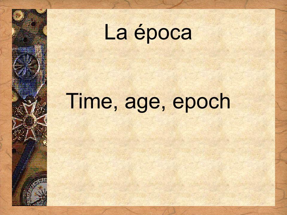 Español 3 Tema para investigar Capítulo 3 Páginas 102-103 La época Time, age, epoch
